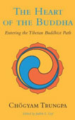 The Heart of the Buddha: Entering the Tibetan Buddhist Path